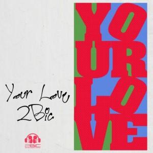 """Album art for 2BiC's album """"Your Love"""""""