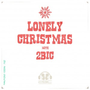 "Album art for 2Bic's album ""Lonely Christmas"""