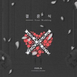 "Album art for Jun.K's album ""Your Wedding"""