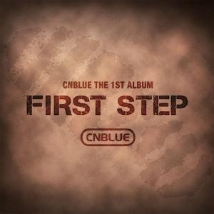"""Album art for CNBLUE's album """"First Step"""""""