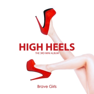 "Album art for Brave Girls's album ""High Heels"""