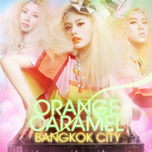 "Album art for Orange Caramel's album ""Bangkok City"""