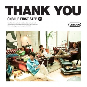 "Album art for CNBLUE's album ""Thank You"" the repackage of ""First Step"""