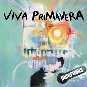 "Album art for Dickpunk's album ""Viva Primavera"""