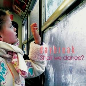 """Album art for Daybreak's album """"Shall We Dance"""""""