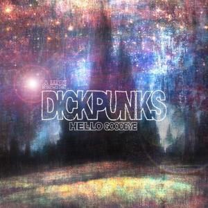 "Album art for Dickpunk's album ""Hello Goodbye"""