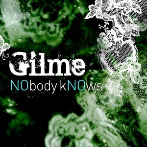 "Album art for Gilme's album ""NObody kNOws"""
