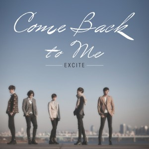 "Album art for Excite!'s album ""Come Back To Me"""
