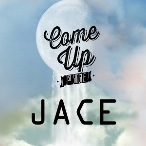 "Album art for JACE's album ""Come Up"""