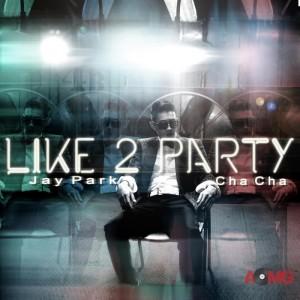"""album art for Jay Park's album """"Like 2 Party"""""""