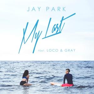 """Album art for Jay Park (Park Jaebum)'s album """"My Last"""""""