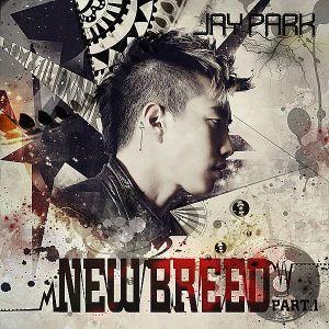 """Album art for Jay Park's album """"New Breed Pt 1"""""""