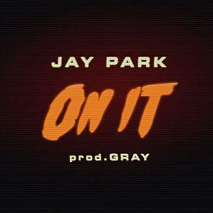 """Album art for Jay Park's album """"On It"""""""