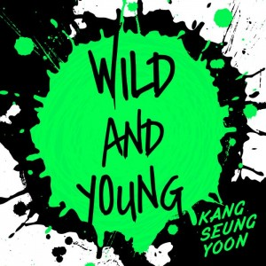 "Album art for Kang Seungyoon's album ""Young and Wild"""