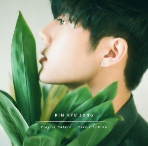 "Album art for Kim Kyu Jong's album ""Play In Nature Pt. 1 - Spring"""