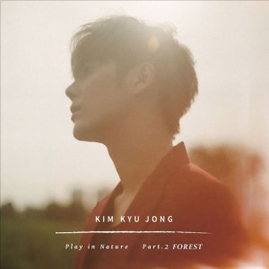 "Album art for Kim Kyu Jong's album ""Play In Nature Pt 2 - Forest"""
