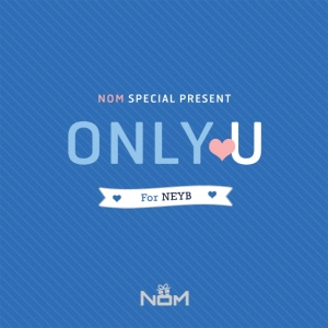 "Album art for N.O.M (No Other Man)'s album ""# Only U (For NEYB)"""