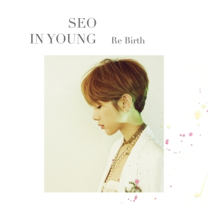 "Album art for Seo In Young's album ""Re Birth"""