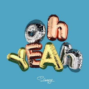 "Album art for Sleepy's album ""Oh Yeah"""