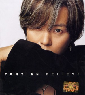 "Album art for Tony An's album ""Believe"""