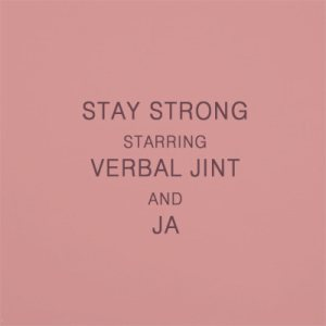 "Album art for Verbal Jint's album ""Stay Strong"""