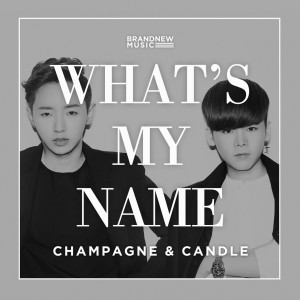 "Album art for Champagne & Candle's album ""What's My Name"""