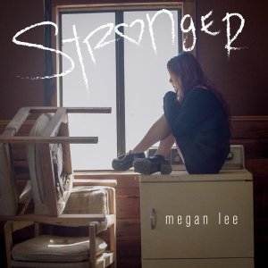"Album art for Megan Lee's album ""Stronger"""