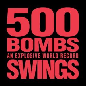 """Album art for Swings's album """"500 Bombs"""""""
