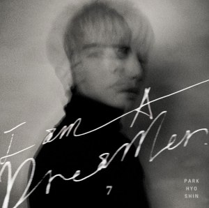 "Album art for Park Hyo Shin's album ""I Am A Dreamer"""