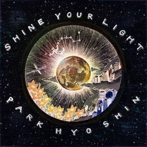 "Album art for Park Hyo Shin's album ""Shine You Light"""