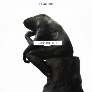 """Album art for Phantom's album """"A Story About My Ex"""""""