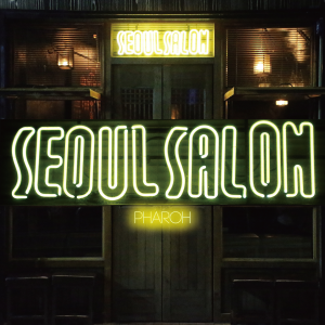 "Album art for Pharoh's album ""Seoul Salon"""