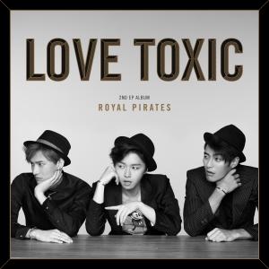 """Album art for Royal Pirates's album """"Toxic Love"""""""