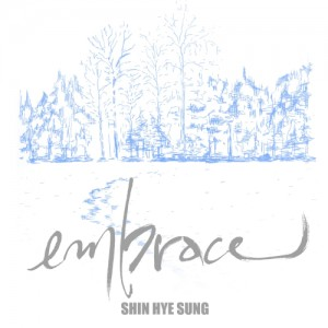 "Album art for Shin Hye-Sung (Shinhwa)'s album ""Embrace"""