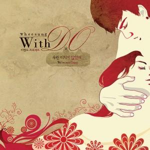 "Album art for Wheesung's album ""Wheesung With DO"""