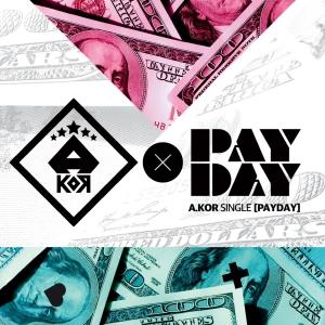 "Album art for A.KOR's album ""Payday"""