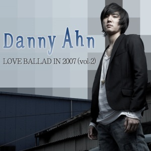 "Album art for Danny Ahn's album ""Love Ballad In 2007"""