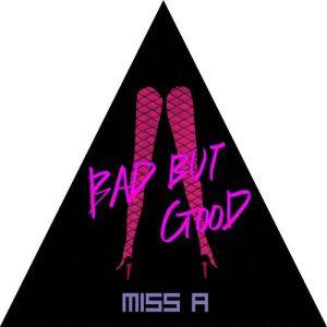 "Album art for Miss A's album ""Bad But Good"""