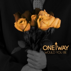"Album art for One Way's album ""Would You Be"""