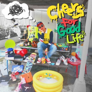 "Album art for Song Rapper's album ""Cheers For Good Life"""