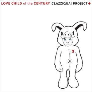"Album art for Clazziquai Project's album ""Love Child Of The Century"""