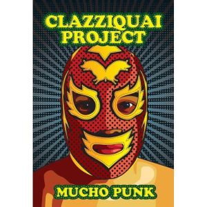 "Album art for Clazziquai Project's album ""Mucho Punk"""