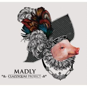 "Album art for Clazziquai Project's album ""Madly"""