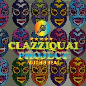 "Album art for Clazziquai Project's album ""Mucho Beat"""