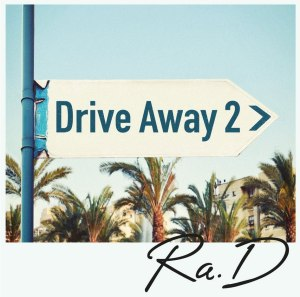 "Album art for Ra.D's album ""Drive Away 2"""