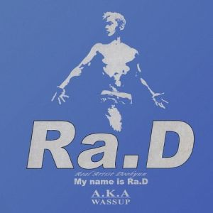 "Album art for Ra.D's album ""My Name Is Ra.D"""