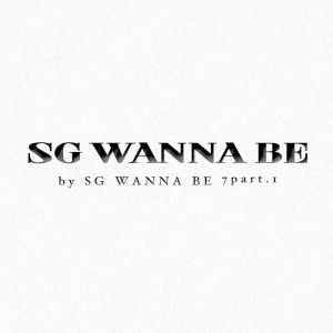 "Album art for SG Wannabe's album ""SG Wannabe 7 part 1"""