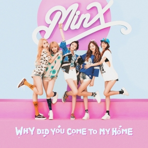 "Album art for Minx's album ""Why Did You Come To My Home?"""