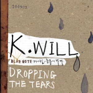 "Album art for K.Will's album ""Dropping The Tears"""