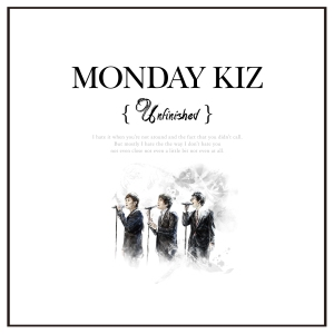 "Album art for Monday Kiz's album ""Unfinished"""